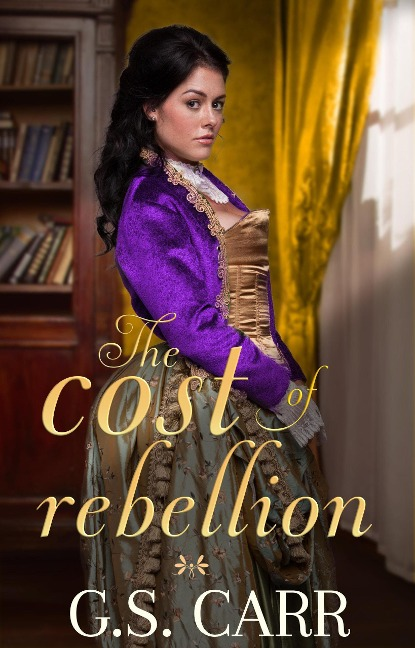 The Cost of Rebellion (The Cost of Love Series, #3) - G. S. Carr