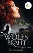 Wolfsbraut - Vierter Roman: Das Geheimnis - Kaitlyn Abington