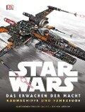Star Wars(TM) Das Erwachen der Macht. Raumschiffe und Fahrzeuge -