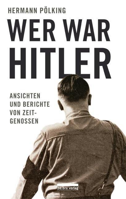 Wer war Hitler? - Hermann Pölking