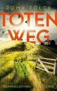 Totenweg - Romy Fölck