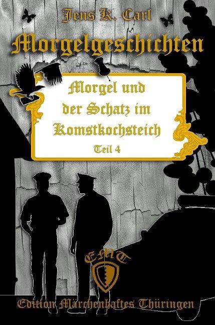 Morgel und der Schatz im Komstkochsteich - Jens K. Carl
