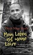Mein Leben ist meine Lehre - Thich Nhat Hanh