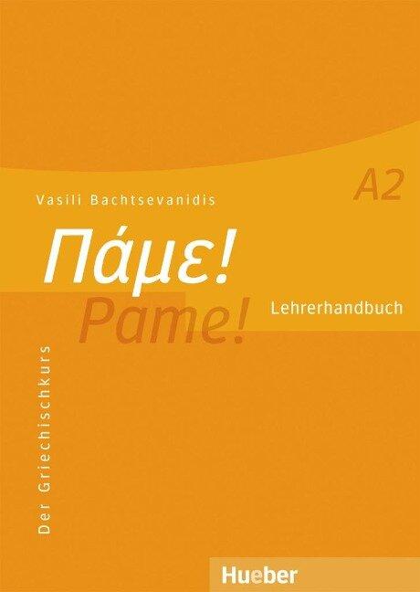 Pame! A2. Lehrerhandbuch - Vasili Bachtsevanidis