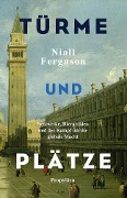 Türme und Plätze - Niall Ferguson
