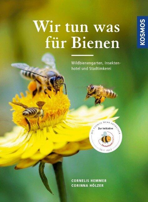 Wir tun was für Bienen - Cornelis Hemmer, Corinna Hölzer