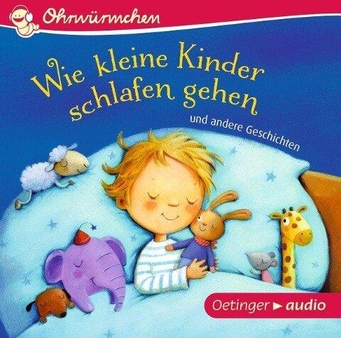 Wie kleine Kinder schlafen gehen und andere Geschichten (CD) - Anne-Kristin ZurBrügge, Hans-Christian Schmidt, Anne Steinwart, Kay Poppe