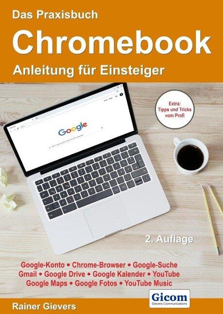 Das Praxisbuch Chromebook - Anleitung für Einsteiger - Rainer Gievers