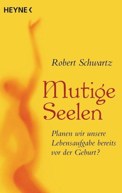 Mutige Seelen - Robert Schwartz