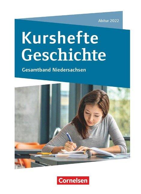 Kurshefte Geschichte. Abitur Niedersachsen 2022 - Kompendium - Schülerbuch -