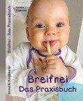 Breifrei Das Praxisbuch - Annelie Köglmeier