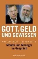Gott, Geld und Gewissen - Anselm Grün, Jochen Zeitz