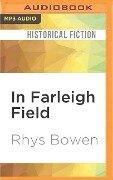 IN FARLEIGH FIELD M - Rhys Bowen