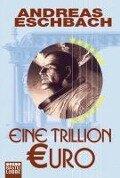 Eine Trillion Euro - Kurzgeschichte - Andreas Eschbach