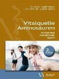 Vitalquelle Aminosäuren - Ingrid Spona, Jürgen Spona