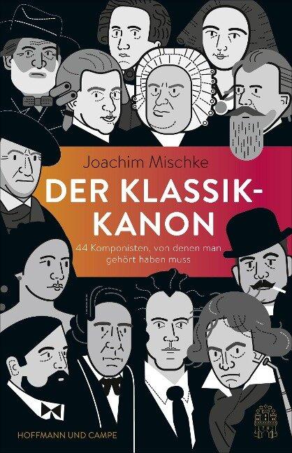 Der Klassik-Kanon - Joachim Mischke