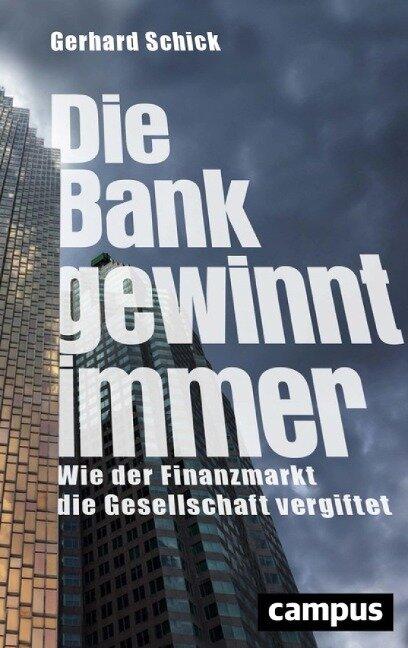 Die Bank gewinnt immer - Gerhard Schick