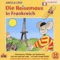 Die Reisemaus in Frankreich - Angela Lenz