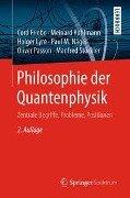 Philosophie der Quantenphysik - Cord Friebe, Meinard Kuhlmann, Holger Lyre, Paul Näger, Oliver Passon