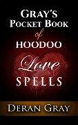 Gray's Pocket Book of Hoodoo Love Spells - Deran Gray