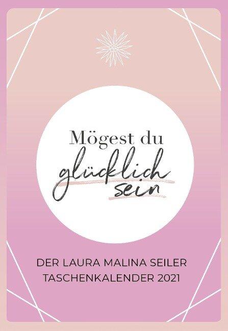 Mögest du glücklich sein - Taschenkalender 2021 - Laura Malina Seiler