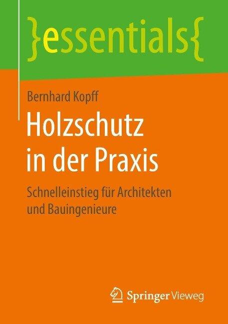 Holzschutz in der Praxis - Bernhard Kopff
