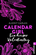 Calendar Girl - Ein heißer Valentinstag - Audrey Carlan