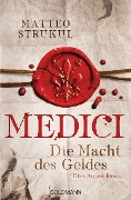 Medici - Die Macht des Geldes - Matteo Strukul