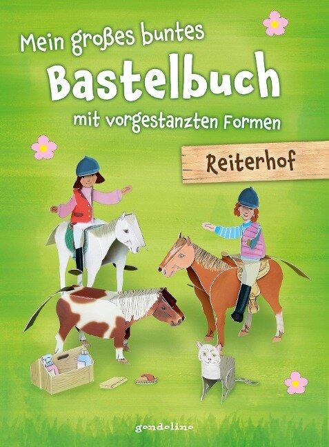 Mein großes buntes Bastelbuch - Reiterhof