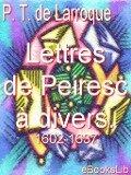Lettres de Peiresc à divers. 1602-1637 - Philippe Tamizey De Larroque