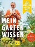 Der Selbstversorger: Mein Gartenwissen - Wolf-Dieter Storl