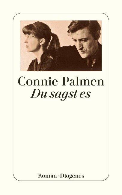 Du sagst es - Connie Palmen