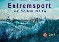 Extremsport - mit vollem Risiko (Wandkalender 2018 DIN A2 quer) Dieser erfolgreiche Kalender wurde dieses Jahr mit gleichen Bildern und aktualisiertem Kalendarium wiederveröffentlicht. - Peter Roder