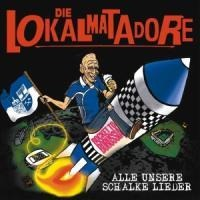 Alle Unsere Schalker Lieder - Die Lokalmatadore
