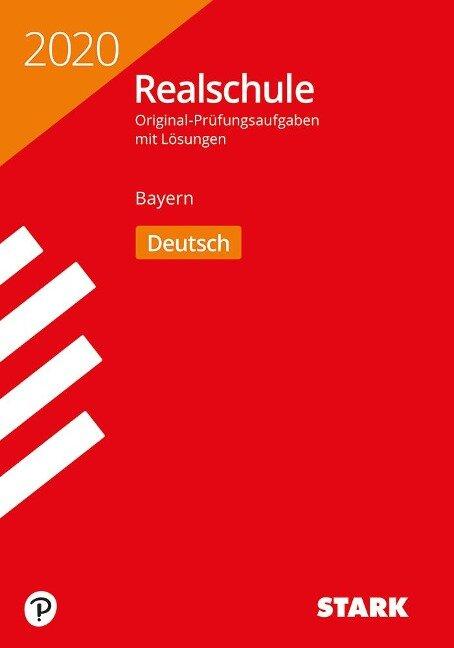 STARK Original-Prüfungen Realschule 2020 - Deutsch - Bayern -