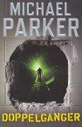 Doppelganger - Michael Parker