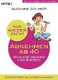 Nie wieder dick - Abnehmen ab 40 - Susanne Schmidt