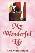 My Wonderful Life - Ann Wainwright