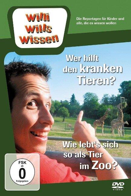 Willi wills wissen. Wer hilft den kranken Tieren? / Tiere im Zoo -