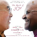 The Book of Joy: Lasting Happiness in a Changing World - Dalai Lama, Desmond Tutu, Douglas Carlton Abrams