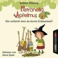 Petronella Apfelmus - Wer schleicht denn da durchs Erdbeerbeet? - Sabine Städing