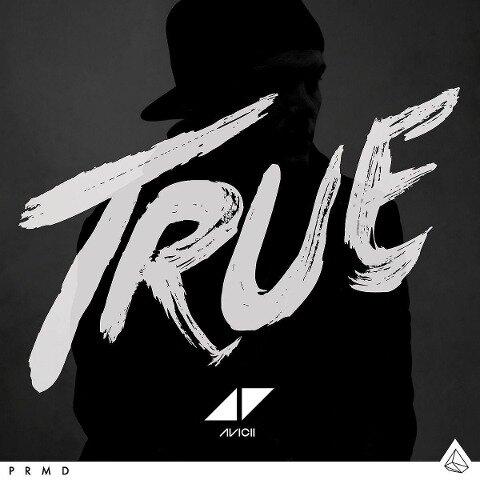 True - Avicii