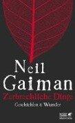 Zerbrechliche Dinge - Neil Gaiman