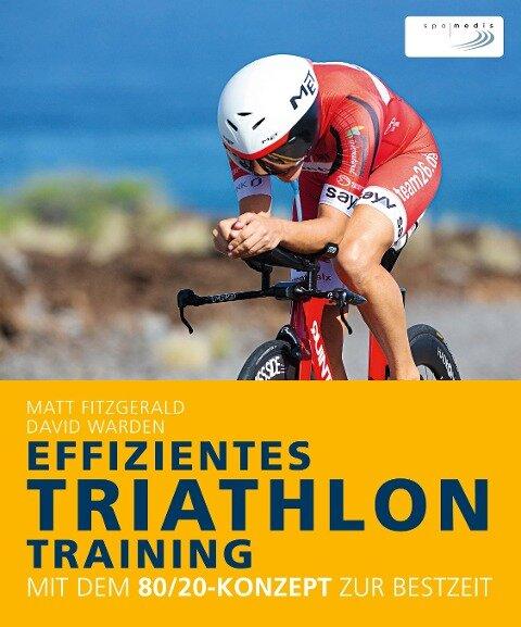 Effizientes Triathlon-Training - Matt Fitzgerald, David Warden