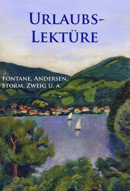 Urlaubslektüre - Theodor Fontane, Joseph Freiherr Von Eichendorff, William Shakespeare, Theodor Storm, Stefan Zweig