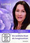 Lumiras Schule der Weiblichkeit: Die weibliche Brust als Energiezentrum - Lumira