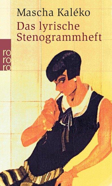 Das lyrische Stenogrammheft. Kleines Lesebuch für Große - Mascha Kaleko