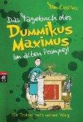 Das Tagebuch des Dummikus Maximus im alten Pompeji - Ein Trottel geht seinen Weg - Tim Collins
