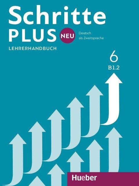 Schritte plus Neu 6. Lehrerhandbuch - Susanne Kalender, Petra Klimaszyk