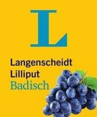 Langenscheidt Lilliput Badisch - im Mini-Format -